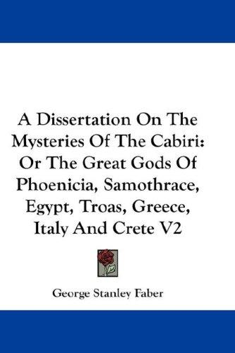 A dissertation on the mysteries of the Cabiri by George Stanley Faber