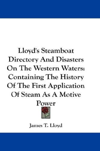 Lloyd's Steamboat Directory And Disasters On The Western Waters