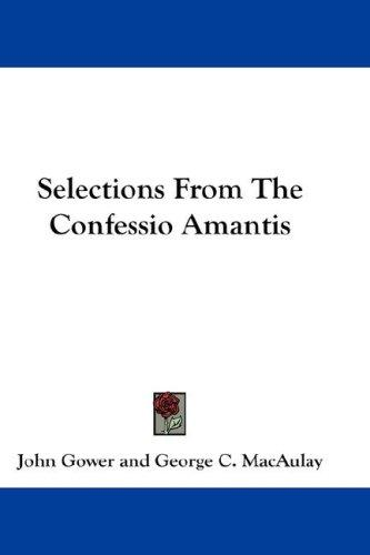 Selections From The Confessio Amantis by John Gower