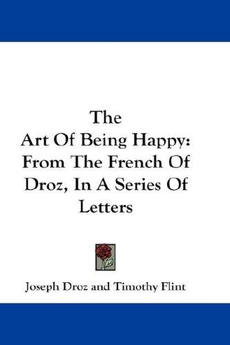 The Art Of Being Happy