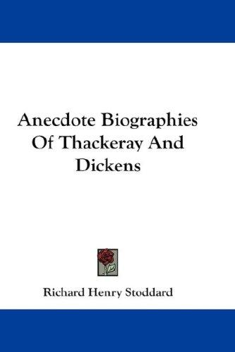 Download Anecdote Biographies Of Thackeray And Dickens