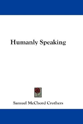 Humanly Speaking