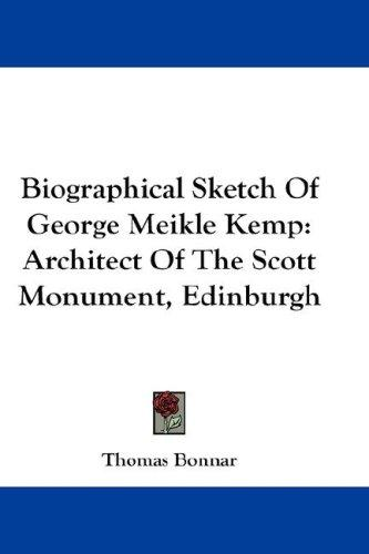 Biographical Sketch Of George Meikle Kemp