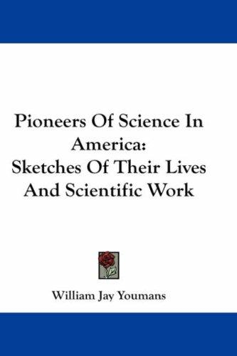 Download Pioneers Of Science In America