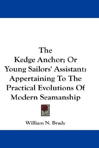 The Kedge Anchor; Or Young Sailors' Assistant