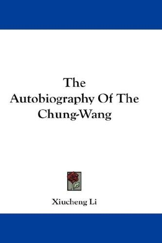 The Autobiography Of The Chung-Wang