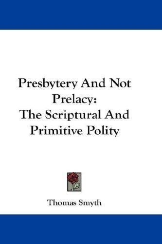 Presbytery And Not Prelacy