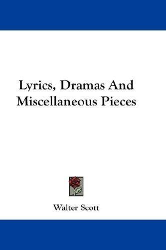 Lyrics, Dramas And Miscellaneous Pieces