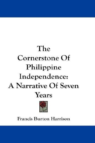 The Cornerstone Of Philippine Independence
