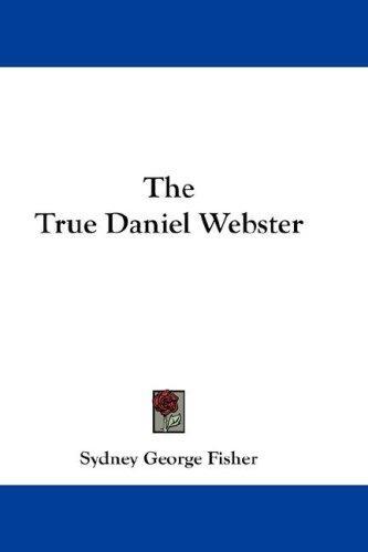 The True Daniel Webster