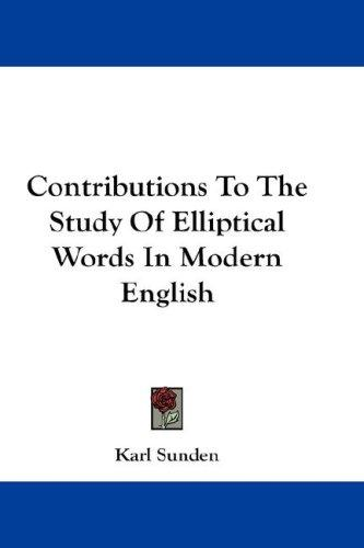 Contributions To The Study Of Elliptical Words In Modern English