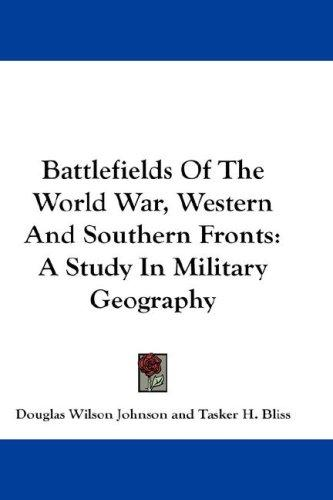 Battlefields Of The World War, Western And Southern Fronts