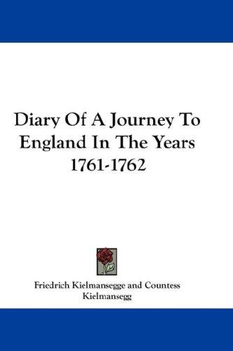 Download Diary Of A Journey To England In The Years 1761-1762