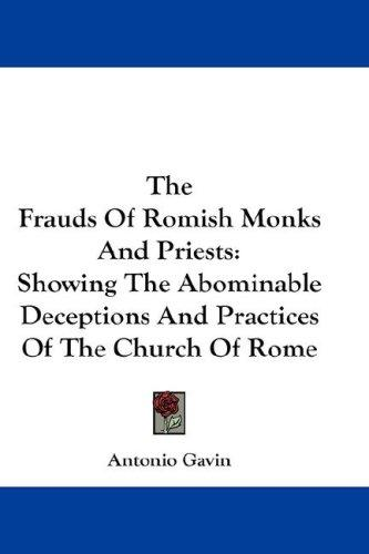 The Frauds Of Romish Monks And Priests