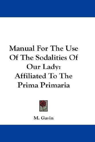 Manual For The Use Of The Sodalities Of Our Lady