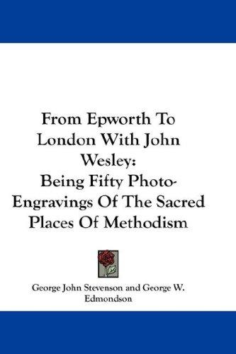 Download From Epworth To London With John Wesley