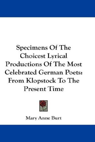 Specimens Of The Choicest Lyrical Productions Of The Most Celebrated German Poets
