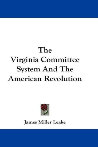 The Virginia Committee System And The American Revolution