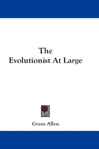 The Evolutionist At Large