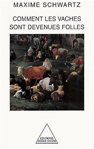 Comment les vaches sont devenues folles