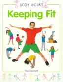 Keeping fit by Bennett, Paul