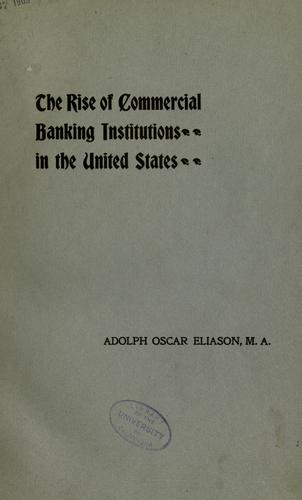 The rise of commercial banking institutions in the United States…