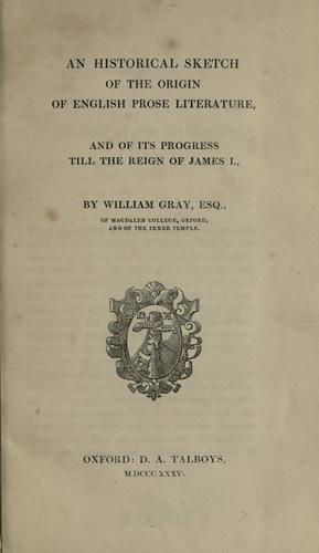 An historical sketch of the origin of English prose literature, and of its progress till the reign of James I