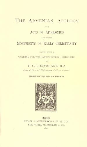 The Armenian Apology and Acts of Apollonius and other monuments of early Christianity.