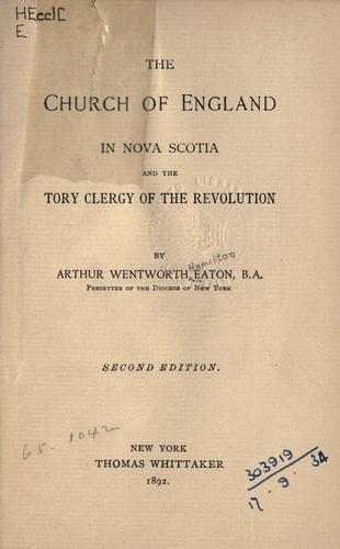 The Church of England in Nova Scotia and the Tory clergy of the Revolution.
