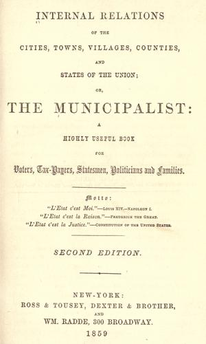 Internal relations of the cities, towns, villages, counties, and states of the Union