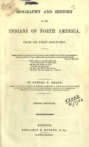 Biography and history of the Indians of North America, from its first discovery.