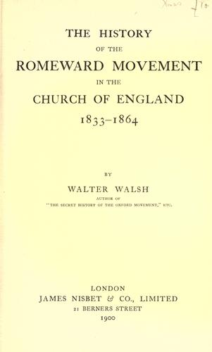 Download The history of the Romeward movement in the Church of England, 1833-1864
