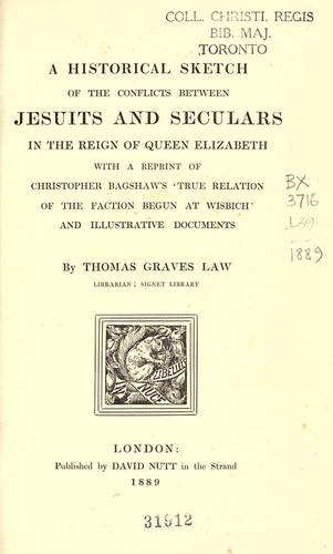 Download A historical sketch of the conflicts between Jesuits and seculars in the reign of Queen Elizabeth