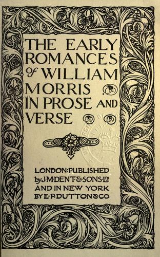 Download The early romances of William Morris in prose and verse.