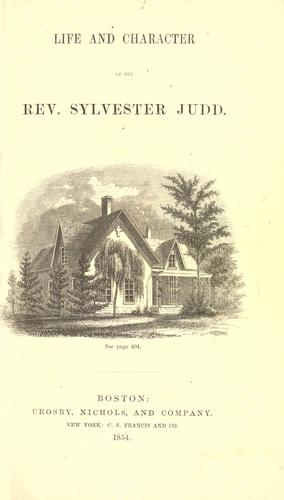 Life and character of the Rev. Sylvester Judd by Arethusa Hall