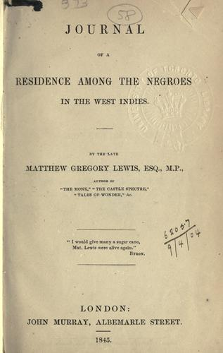 Journal of a residence among the Negroes in the West Indies by Matthew Gregory Lewis