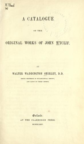 A catalogue of the original works of John Wyclif..