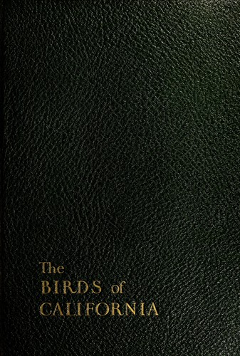 The birds of California by William Leon Dawson