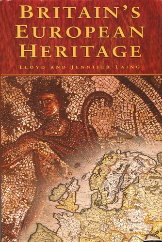 Britain's European heritage by Lloyd Robert Laing