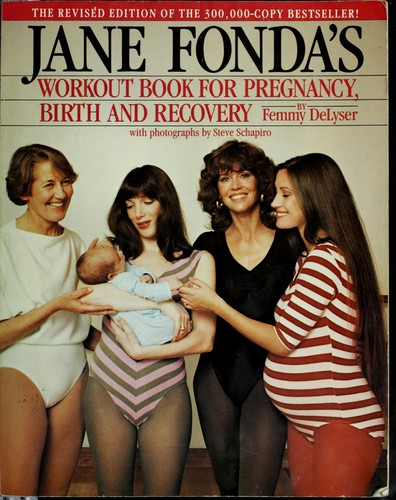 Jane Fonda's workout book for pregnancy, birth, and recovery
