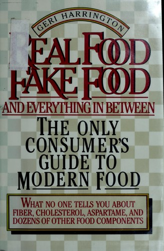 Real food, fake food, and everything in between by Geri Harrington