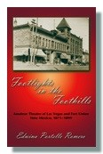 Footlights in the Foothills Amateur Theatre of Las Vegas and Fort Union, New Mexico, 1871-1899 by