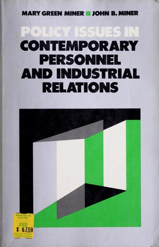 Policy Issues in Contemporary Personnel and Industrial Relations