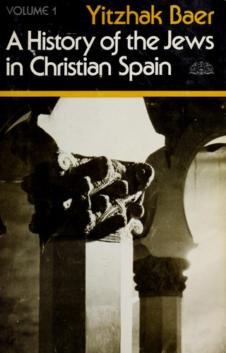 A history of the Jews in Christian Spain.