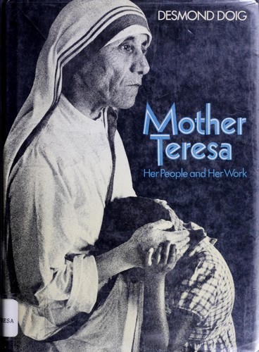 Download Mother Teresa, her people and her work