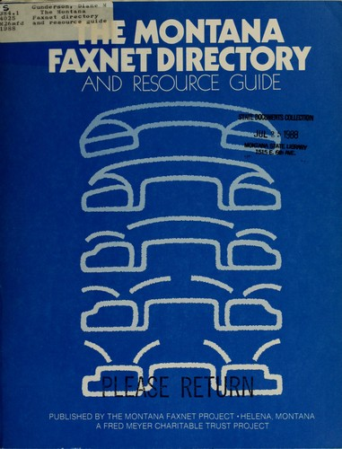 The Montana Faxnet directory and resource guide by Diane M. Gunderson