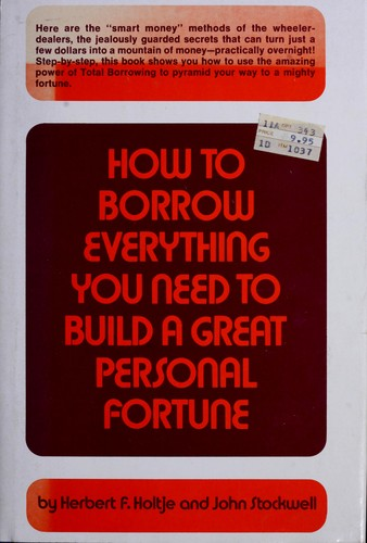 How to borrow everything you need to build a great personal fortune