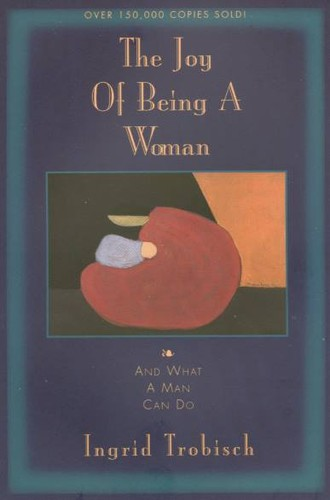 The joy of being a woman … and what a man can do