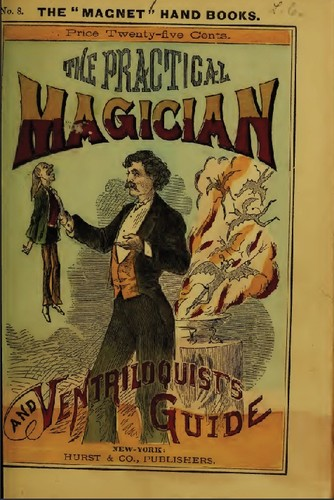 The practical magician and ventriloquist's guide by Harry Houdini Collection (Library of Congress)