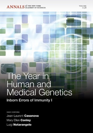 The year in human and medical genetics by Jean-Laurent Casanova, Mary Ellen Conley, Luigi Notarangelo